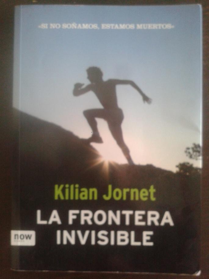 "Portada del libro de Kilian Jornet ""La frontera invisible"""